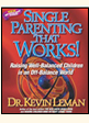 SINGLE PARENTING THAT WORKS - Dr. Kevin Leman
