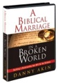 A BIBLICAL MARRIAGE IN A BROKEN WORLD - Danny Akin