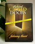 BEHIND CLOSED DOORS - Dr. Johnny Hunt