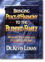 Kevin Leman's BRINGING PEACE & HARMONY TO THE BLENDED FAMILY
