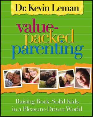 Kevin Leman's VALUE PACKED PARENTING