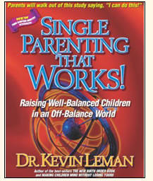 SINGLE PARENTING THAT WORKS - Kevin Leman