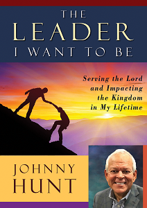 THE LEADER I WANT TO BE - Johnny Hunt